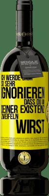 29,95 € Kostenloser Versand | Rotwein Premium Edition MBS® Reserva Ich werde dich so sehr ignorieren, dass du an deiner Existenz zweifeln wirst Gelbes Etikett. Anpassbares Etikett Reserva 12 Monate Ernte 2013 Tempranillo