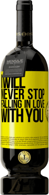29,95 € Free Shipping | Red Wine Premium Edition MBS® Reserva I will never stop falling in love with you Yellow Label. Customizable label Reserva 12 Months Harvest 2013 Tempranillo