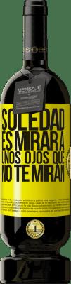 29,95 € Envío gratis   Vino Tinto Edición Premium MBS® Reserva La soledad es mirar a unos ojos que no te miran Etiqueta Amarilla. Etiqueta personalizable Reserva 12 Meses Cosecha 2013 Tempranillo