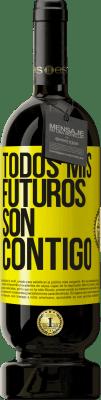 29,95 € Envío gratis | Vino Tinto Edición Premium MBS® Reserva Todos mis futuros son contigo Etiqueta Amarilla. Etiqueta personalizable Reserva 12 Meses Cosecha 2013 Tempranillo