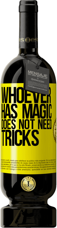 35,95 € Free Shipping | Red Wine Premium Edition MBS Reserva Whoever has magic does not need tricks Yellow Label. Customizable label I.G.P. Vino de la Tierra de Castilla y León Aging in oak barrels 12 Months Harvest 2013 Spain Tempranillo