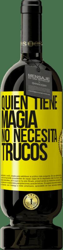 29,95 € Envío gratis | Vino Tinto Edición Premium MBS® Reserva Quien tiene magia no necesita trucos Etiqueta Amarilla. Etiqueta personalizable Reserva 12 Meses Cosecha 2013 Tempranillo