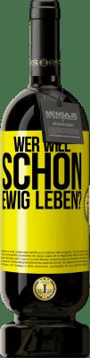 29,95 € Kostenloser Versand | Rotwein Premium Edition MBS® Reserva wer will für immer leben? Gelbes Etikett. Anpassbares Etikett Reserva 12 Monate Ernte 2013 Tempranillo