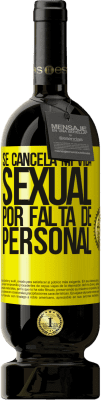 29,95 € Envío gratis   Vino Tinto Edición Premium MBS® Reserva Se cancela mi vida sexual por falta de personal Etiqueta Amarilla. Etiqueta personalizable Reserva 12 Meses Cosecha 2013 Tempranillo