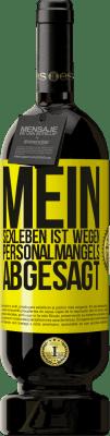 29,95 € Kostenloser Versand | Rotwein Premium Edition MBS® Reserva Mein Sexleben ist wegen Personalmangels abgesagt Gelbes Etikett. Anpassbares Etikett Reserva 12 Monate Ernte 2013 Tempranillo