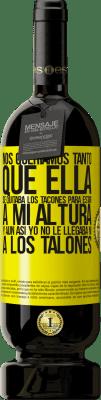 24,95 € Envío gratis | Vino Tinto Edición Premium RED MBS Nos queríamos tanto que ella se quitaba los tacones para estar a mi altura, y aún así yo no le llegaba ni a los talones Etiqueta Amarilla. Etiqueta personalizada I.G.P. Vino de la Tierra de Castilla y León Crianza en barrica de roble 12 Meses Cosecha 2016 España Tempranillo