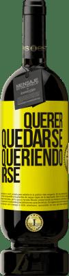 29,95 € Envío gratis   Vino Tinto Edición Premium MBS® Reserva Querer quedarse queriendo irse Etiqueta Amarilla. Etiqueta personalizable Reserva 12 Meses Cosecha 2013 Tempranillo