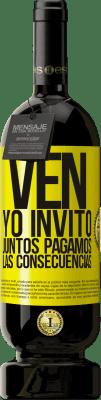 29,95 € Envío gratis   Vino Tinto Edición Premium MBS® Reserva Ven, yo invito, juntos pagamos las consecuencias Etiqueta Amarilla. Etiqueta personalizable Reserva 12 Meses Cosecha 2013 Tempranillo