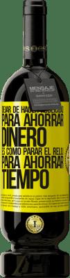 29,95 € Envío gratis   Vino Tinto Edición Premium MBS® Reserva Dejar de hacer publicidad para ahorrar dinero, es como parar el reloj para ahorrar tiempo Etiqueta Amarilla. Etiqueta personalizable Reserva 12 Meses Cosecha 2013 Tempranillo