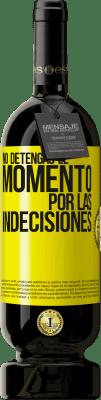 29,95 € Envío gratis   Vino Tinto Edición Premium MBS® Reserva No detengas el momento por las indecisiones Etiqueta Amarilla. Etiqueta personalizable Reserva 12 Meses Cosecha 2013 Tempranillo