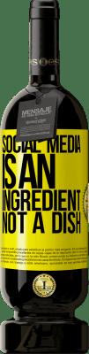 24,95 € Free Shipping | Red Wine Premium Edition RED MBS Social media is an ingredient, not a dish Yellow Label. Customized label I.G.P. Vino de la Tierra de Castilla y León Aging in oak barrels 12 Months Spain Tempranillo