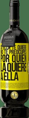 29,95 € Envío gratis   Vino Tinto Edición Premium MBS® Reserva Si ella te quiere, no te preocupes por quién la quiere a ella Etiqueta Amarilla. Etiqueta personalizable Reserva 12 Meses Cosecha 2013 Tempranillo