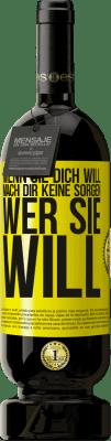 29,95 € Kostenloser Versand | Rotwein Premium Edition MBS® Reserva Wenn sie dich will, mach dir keine Sorgen, wer sie will Gelbes Etikett. Anpassbares Etikett Reserva 12 Monate Ernte 2013 Tempranillo