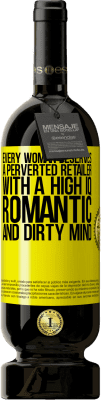 24,95 € Free Shipping | Red Wine Premium Edition RED MBS Every woman deserves a perverted retailer with a high IQ, romantic and dirty mind Yellow Label. Customized label I.G.P. Vino de la Tierra de Castilla y León Aging in oak barrels 12 Months Harvest 2016 Spain Tempranillo