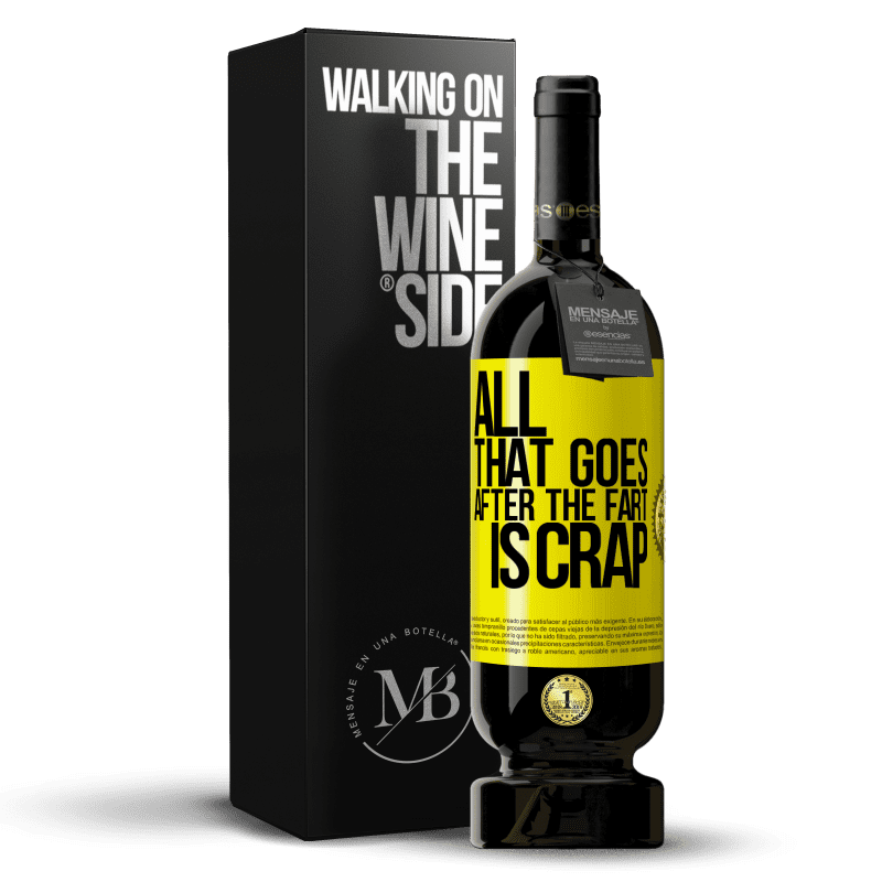 29,95 € Free Shipping | Red Wine Premium Edition MBS® Reserva All that goes after the fart is crap Yellow Label. Customizable label Reserva 12 Months Harvest 2013 Tempranillo