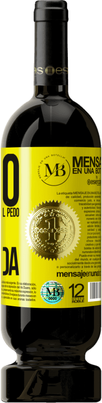 35,95 € Free Shipping | Red Wine Premium Edition MBS® Reserva All that goes after the fart is crap Yellow Label. Customizable label Reserva 12 Months Harvest 2013 Tempranillo