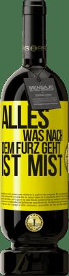 29,95 € Kostenloser Versand | Rotwein Premium Ausgabe MBS® Reserva Alles, was nach dem Furz geht, ist Mist Gelbes Etikett. Anpassbares Etikett Reserva 12 Monate Ernte 2013 Tempranillo