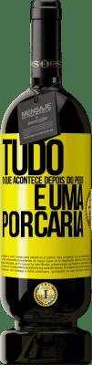 29,95 € Envio grátis | Vinho tinto Edição Premium MBS® Reserva Tudo o que acontece depois do peido é uma porcaria Etiqueta Amarela. Etiqueta personalizável Reserva 12 Meses Colheita 2013 Tempranillo