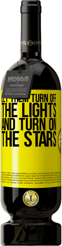 24,95 € Free Shipping | Red Wine Premium Edition RED MBS Let them turn off the lights and turn on the stars Yellow Label. Customized label I.G.P. Vino de la Tierra de Castilla y León Aging in oak barrels 12 Months Harvest 2016 Spain Tempranillo