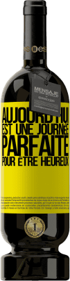 24,95 € Envoi gratuit | Vin rouge Édition Premium RED MBS Aujourd'hui est une journée parfaite pour être heureux Étiquette Jaune. Étiquette personnalisée I.G.P. Vino de la Tierra de Castilla y León Vieillissement en fûts de chêne 12 Mois Récolte 2016 Espagne Tempranillo