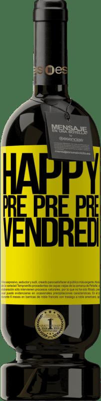 24,95 € Envoi gratuit | Vin rouge Édition Premium RED MBS Happy pre pre pre vendredi Étiquette Jaune. Étiquette personnalisée I.G.P. Vino de la Tierra de Castilla y León Vieillissement en fûts de chêne 12 Mois Récolte 2016 Espagne Tempranillo