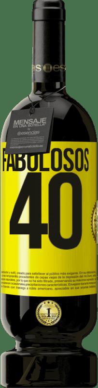 29,95 € Envío gratis | Vino Tinto Edición Premium MBS® Reserva Fabulosos 40 Etiqueta Amarilla. Etiqueta personalizable Reserva 12 Meses Cosecha 2013 Tempranillo