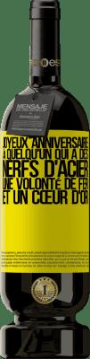 24,95 € Envoi gratuit | Vin rouge Édition Premium RED MBS Joyeux anniversaire à quelqu'un qui a des nerfs d'acier, une volonté de fer et un cœur d'or Étiquette Jaune. Étiquette personnalisée I.G.P. Vino de la Tierra de Castilla y León Vieillissement en fûts de chêne 12 Mois Récolte 2016 Espagne Tempranillo